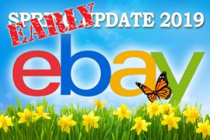 eBay Early Spring Seller Update 2019